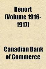 Report (Volume 1916-1917) af Canadian Bank of Commerce