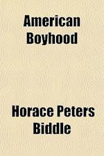 American Boyhood af Horace Peters Biddle