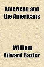 American and the Americans af William Edward Baxter