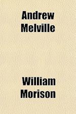 Andrew Melville af William Morison