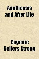 Apotheosis and After Life af Eugenie Sellers Strong, Eugnie Sellers Strong
