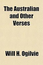 The Australian and Other Verses af Will H. Ogilvie