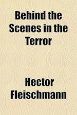 Behind the Scenes in the Terror af Hector Fleischmann
