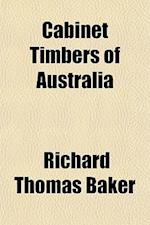 Cabinet Timbers of Australia af Richard Thomas Baker