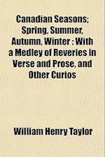 Canadian Seasons; Spring, Summer, Autumn, Winter af William Henry Taylor