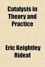 Catalysis in Theory and Practice af Eric Keightley Rideal
