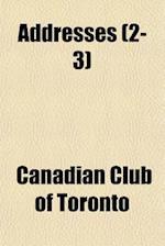 Addresses (2-3) af Canadian Club of Toronto