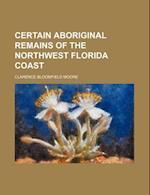 Certain Aboriginal Remains of the Northwest Florida Coast