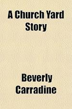 A Church Yard Story af Beverly Carradine