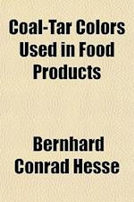 Coal-Tar Colors Used in Food Products af Bernhard Conrad Hesse