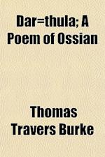 Dar=thula; A Poem of Ossian af Thomas Travers Burke