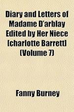Diary and Letters of Madame D'Arblay Edited by Her Niece [Charlotte Barrett] (Volume 7)