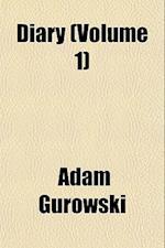 Diary (Volume 1) af Adam Gurowski