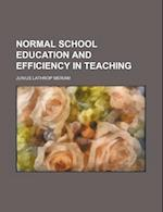 Normal School Education and Efficiency in Teaching af Junius Lathrop Meriam