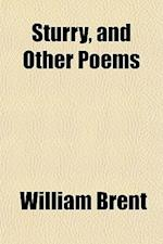 Sturry, and Other Poems af William Brent