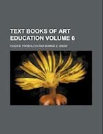 Text Books of Art Education Volume 6 af Hugo D. Froehlich