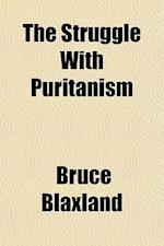 The Struggle with Puritanism af Bruce Blaxland