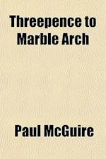 Threepence to Marble Arch af Paul Mcguire