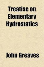 Treatise on Elementary Hydrostatics af John Greaves