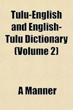Tulu-English and English-Tulu Dictionary (Volume 2) af A. Mnner, A. Manner
