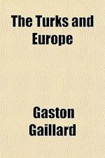 The Turks and Europe af Gaston Gaillard