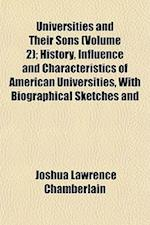 Universities and Their Sons (Volume 2); History, Influence and Characteristics of American Universities, with Biographical Sketches and af Joshua Lawrence Chamberlain