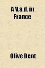 A V.A.D. in France af Olive Dent