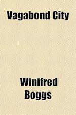 Vagabond City af Winifred Boggs