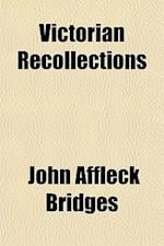 Victorian Recollections af John Affleck Bridges