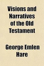 Visions and Narratives of the Old Testament af George Emlen Hare