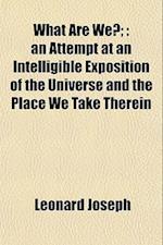 What Are We?; af Leonard Joseph