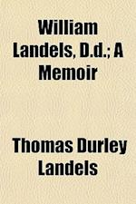William Landels, D.D.; A Memoir af Thomas Durley Landels