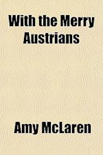 With the Merry Austrians af Amy Mclaren