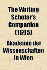 The Writing Scholar's Companion (1695) af Akademie Der Wissenschaften In Wien