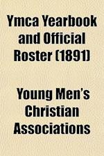 YMCA Yearbook and Official Roster (1891) af Young Men's Christian Associations