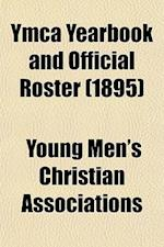 YMCA Yearbook and Official Roster (1895) af Young Men's Christian Associations