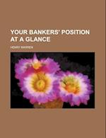 Your Bankers' Position at a Glance af Henry Warren