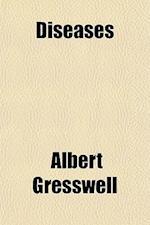 Diseases af Albert Gresswell