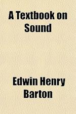 A Textbook on Sound af Edwin Henry Barton