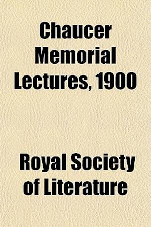 Bog, paperback Chaucer Memorial Lectures, 1900 af Royal Society Of Literature