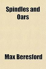 Spindles and Oars af Max Beresford