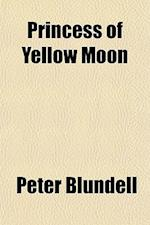 Princess of Yellow Moon af Peter Blundell