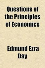 Questions of the Principles of Economics af Edmund Ezra Day