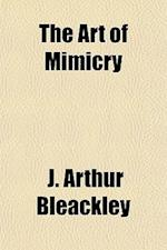 The Art of Mimicry af J. Arthur Bleackley