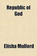 Republic of God af Elisha Mulford