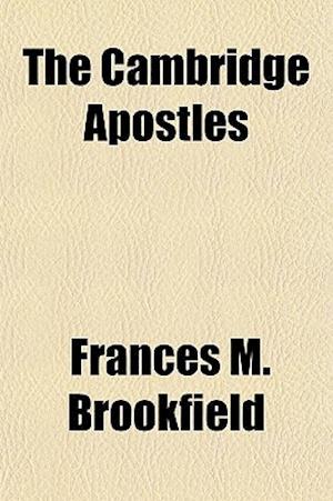 Bog, paperback The Cambridge Apostles af Frances M. Brookfield