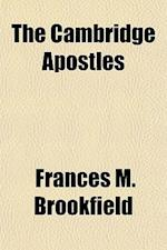 The Cambridge Apostles af Frances M. Brookfield
