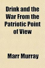 Drink and the War from the Patriotic Point of View af Marr Murray