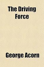 The Driving Force af George Acorn