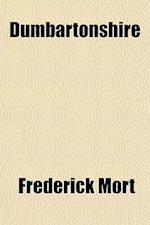 Dumbartonshire af Frederick Mort